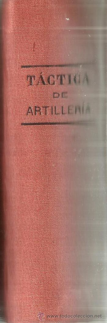 Libros antiguos: TÁCTICA DE ARTILLERIA. IMPRENTA DE LA VIUDA E HIJOS DE JUAN AGUADO. MADRID. 1882 - Foto 3 - 53952131
