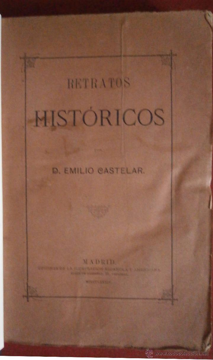 RETRATOS HISTÓRICOS. EMILIO CASTELAR (Libros Antiguos, Raros y Curiosos - Historia - Otros)