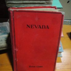 Libros antiguos: NEVADA - ZANE GREY - EDITORIAL JUVENTUD 1ª EDICION 1929. Lote 53980436