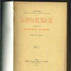 Libros antiguos: LA ESPAÑA DEL SIGLO XIX. CONFERENCIAS HISTÓRICAS, 1886-1887. ATENEO DE MADRID, 1888. Lote 10105007