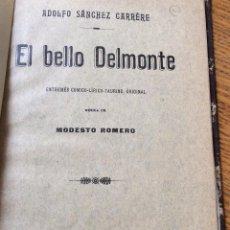 Libros antiguos: LIBRO TOROS EL BELLO DELMONTE. ENTREMÉS CÓMICO-LÍRICO-TAURINO. ADOLFO SÁNCHEZ-CARRERE, 1914.. Lote 53988377