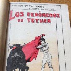 Libros antiguos: LIBRO TOROS LOS FENÓMENOS DE TETUÁN, DE EMIGDIO TATO AMATO, 1914. Lote 53988519