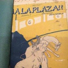 Libros antiguos: LIBRO TOROS ¡¡A LA PLAZA!!, DE ANTONIO GUARDIOLA 1915. Lote 53989216