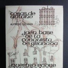 Libros antiguos: EL ABUELO, CURIOSIDADES HISTÓRICAS Y LA RECONQUISTA DE JAÉN Y SU PROVINCIA - A. CAZABÁN - 1.892. Lote 293893938