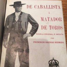 Libros antiguos: LIBRO TOROS DE CABALLISTA A MATADOR DE TOROS, AÑO 1915. Lote 54003831