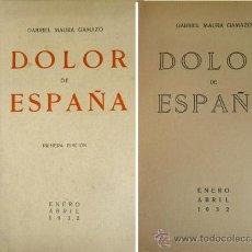 Libros antiguos: MAURA GAMAZO, GABRIEL. DOLOR DE ESPAÑA. 1932.. Lote 54023013