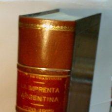 Livros antigos: LA IMPRENTA ARGENTINA. SUS ORIGENES Y DESARROLLO. UGARTECHE FÉIX DE. 1929. Lote 54047135