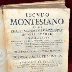 Libros antiguos: ESCUDO MONTESIANO (EN LAS REALES MANOS DE SU MAGESTAD) IMP. RAFAEL FIGUERO, AÑO 1703. Lote 54052669