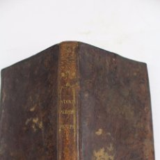 Livres anciens: L-3037. ANTONIO PEREZ Y FELIPE II. MR. MIGNET. BARCELONA 1845. Lote 54074392