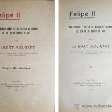 Libros antiguos: MOUSSET, ALBERT. FELIPE II. CONFERENCIA LEÍDA EN EL ATENEO DE MADRID EL DÍA 28 DE MARZO DE 1917.. Lote 54075337