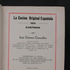 Libros antiguos: LA COCINA ORIGINAL ESPAÑOLA 1931. JOSÉ GÓMEZ GONZÁLEZ. Lote 156805666