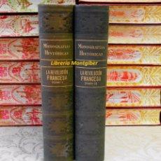 Libros antiguos: MONOGRAFIAS HISTÓRICAS . LA REVOLUCIÓN FRANCESA . 2 TOMOS . . Lote 54100155