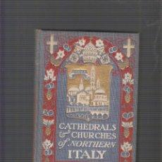 Libros antiguos: THE CATHEDRALS AND CHURCHES OF NORTHERN ITALY /LAS CATEDRALES E IGLESIAS DEL NORTE DE ITALIA, 1900. Lote 54116241