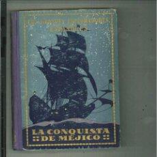 Libros antiguos: HERNÁN CORTÉS O LA CONQUISTA DE MÉXICO. JOSÉ ESCOFET. Lote 54139117
