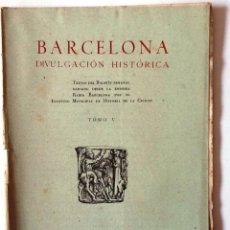 Libros antiguos: BARCELONA. DIVULGACION HISTORICA. Nº 47 RADIO BARCELONA. VIDA DEL CONSELLER JAUME VERGOS. Lote 54140127