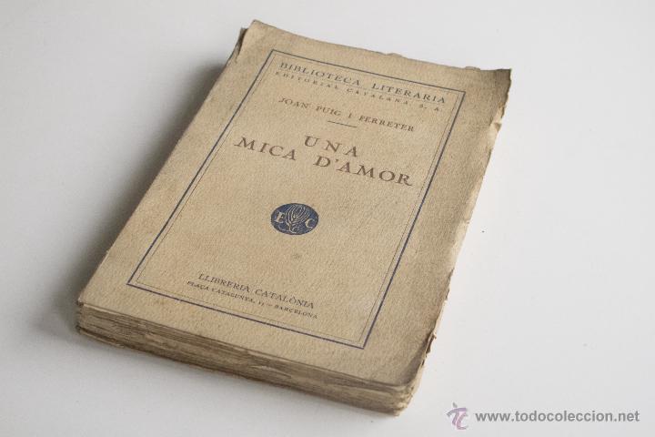 UNA MICA D'AMOR - JOAN PUIG I FERRETER (Libros antiguos (hasta 1936), raros y curiosos - Literatura - Narrativa - Otros)