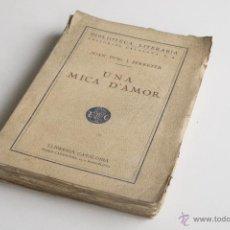 Libros antiguos: UNA MICA D'AMOR - JOAN PUIG I FERRETER . Lote 54169995