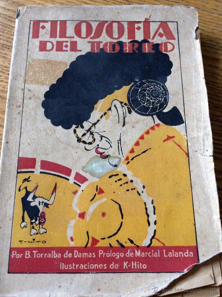 LIBRO TOROS FILOSOFÍA DEL TOREO, DE B. TORRALBA DE DAMAS. 1932 (Libros Antiguos, Raros y Curiosos - Bellas artes, ocio y coleccionismo - Otros)
