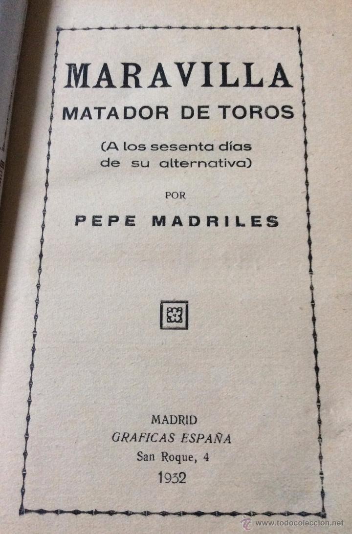 Libros antiguos: Libro toros Maravilla, matador de toros, de Pepe Madriles. 1932 - Foto 2 - 54174149