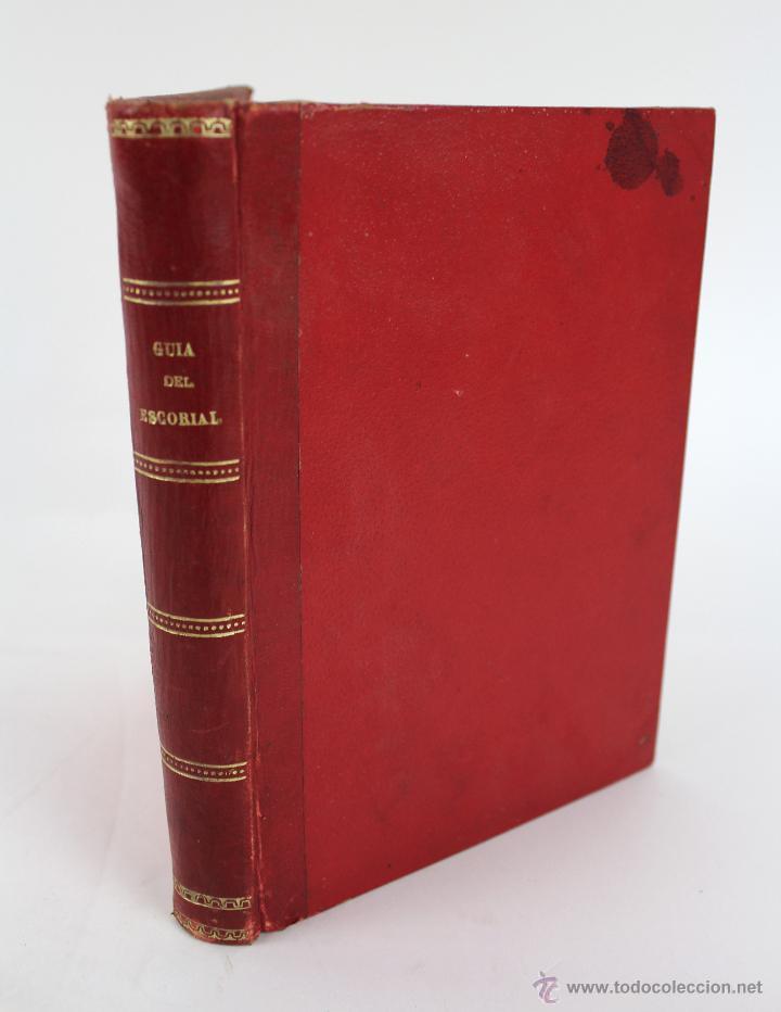 L-3085 GUIA DEL MONASTERIO DE SAN LORENZO DE EL ESCORIAL. IMPR. DEL HOSPICIO 1899 (Libros Antiguos, Raros y Curiosos - Bellas artes, ocio y coleccionismo - Otros)