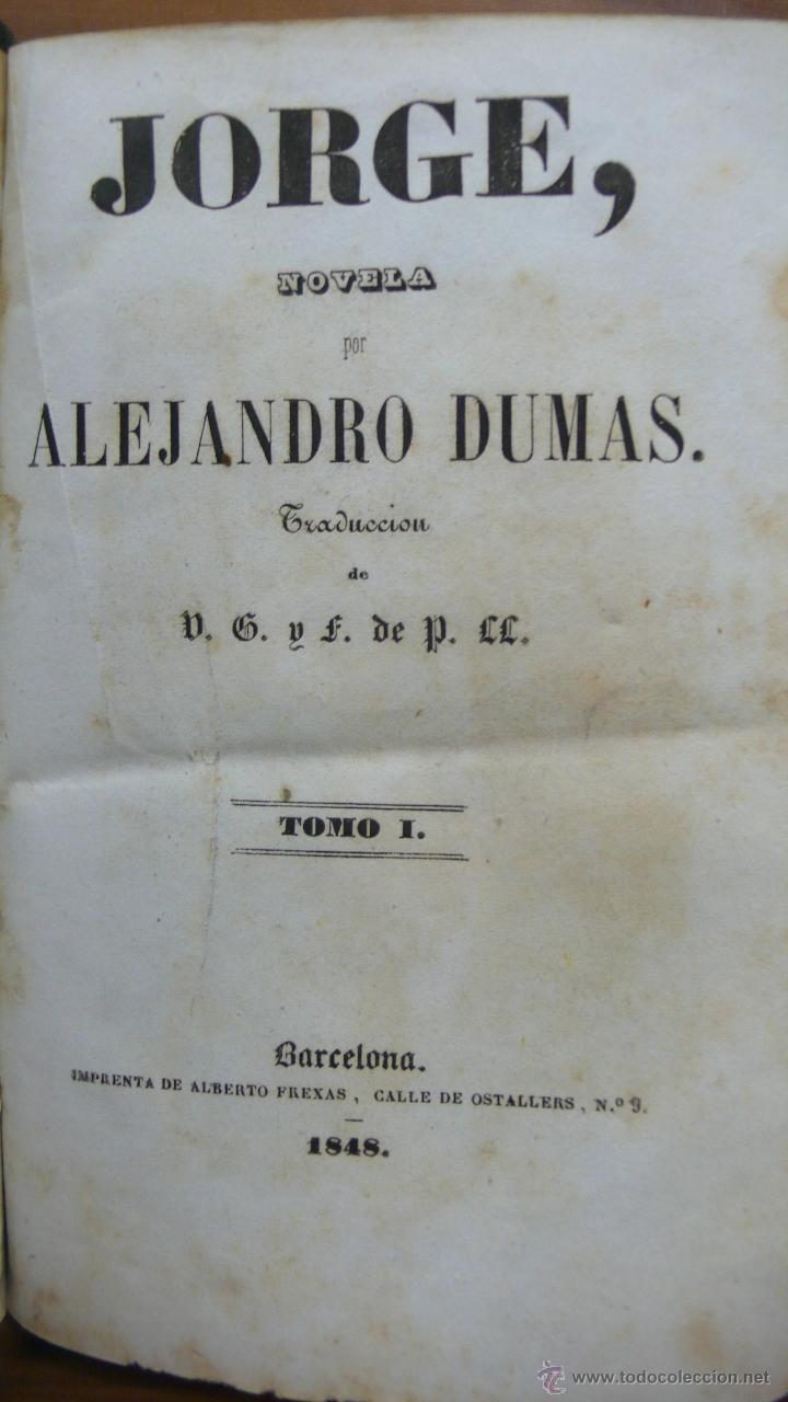 JORGE. NOVELA DE ALEJANDRO DUMAS. CON GRABADOS. 2 TOMOS EN 1 VOL. 1848. (Libros antiguos (hasta 1936), raros y curiosos - Literatura - Narrativa - Otros)