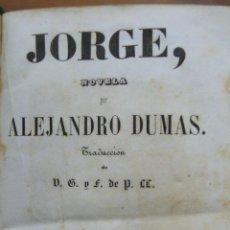 Libros antiguos: JORGE. NOVELA DE ALEJANDRO DUMAS. CON GRABADOS. 2 TOMOS EN 1 VOL. 1848. . Lote 54203891
