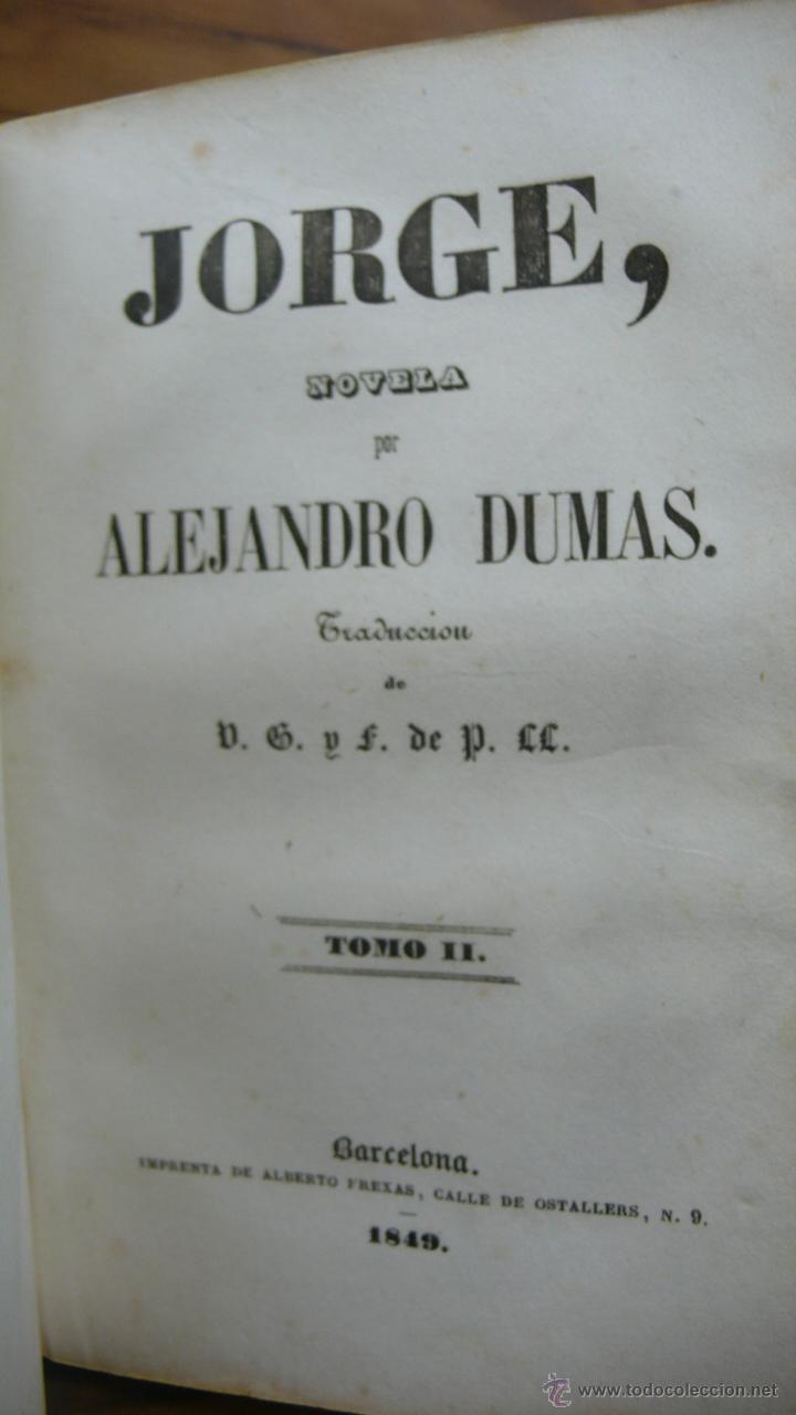 Libros antiguos: JORGE. NOVELA DE ALEJANDRO DUMAS. CON GRABADOS. 2 TOMOS EN 1 VOL. 1848. - Foto 2 - 54203891