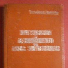 Libros antiguos: INVESTIGACIÓN Y ALUMBRAMIENTO DE AGUAS SUBTERRÁNEAS. LUCAS FERNÁNDEZ NAVARRO. Lote 54205728
