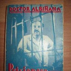 Libros antiguos: ALBIÑANA, JOSÉ MARÍA. PRISIONERO DE LA REPÚBLICA. Lote 54217652