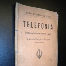 Libros antiguos: TELEFONIA / VICENTE RODRIGUEZ Y RODRIGUEZ / 1913 / ACADEMIA INGENIEROS EJERCITO. Lote 54253376