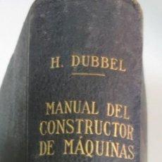 Libros antiguos: MANUAL DEL CONSTRUCTOR DE MÁQUINAS TOMO 1 H. DUBBEL EDIT LABOR AÑO 1924. Lote 54263521
