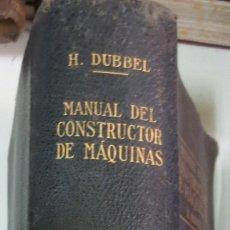 Libros antiguos: MANUAL DEL CONSTRUCTOR DE MÁQUINAS TOMO 2 H. DUBBEL EDIT LABOR AÑO 1925. Lote 54263541