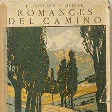 Livres anciens: CORTINES Y MURUBE. ROMANCES DEL CAMINO. (1ª ED.1916). SEVILLA. CUBIERTA ILUSTRADA POR MARCO. . Lote 54267129