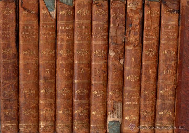 THIERS : HISTOIRE DE LA REVOLUTION FRANÇAISE - 10 VOLÚMENES (FURNE, PARIS, 1838) (Libros Antiguos, Raros y Curiosos - Historia - Otros)