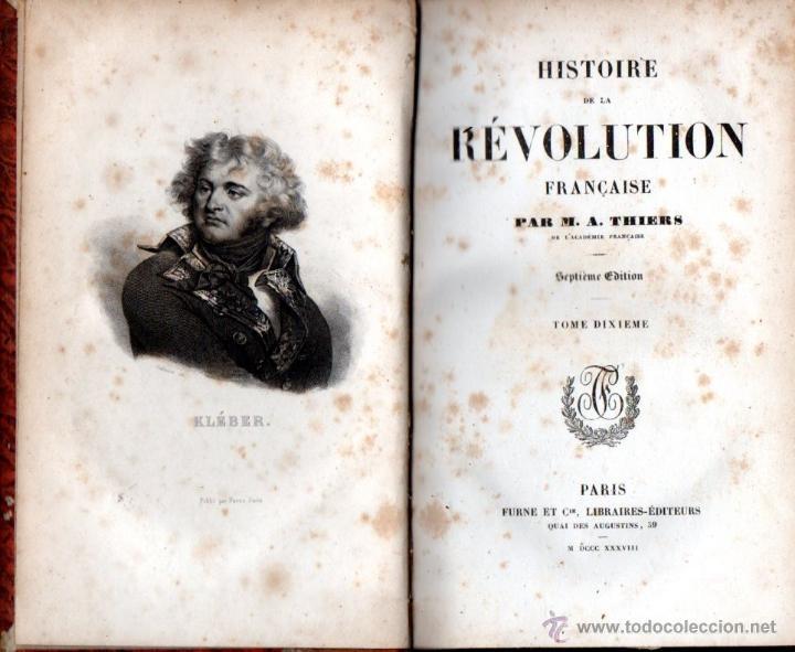 Libros antiguos: THIERS : HISTOIRE DE LA REVOLUTION FRANÇAISE - 10 VOLÚMENES (FURNE, PARIS, 1838) - Foto 4 - 54295743