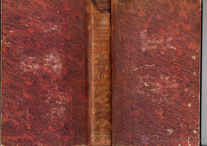 Libros antiguos: THIERS : HISTOIRE DE LA REVOLUTION FRANÇAISE - 10 VOLÚMENES (FURNE, PARIS, 1838) - Foto 6 - 54295743