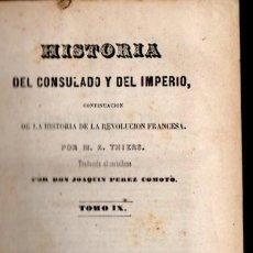 Libros antiguos: THIERS : HISTORIA DEL CONSULADO Y DEL IMPERIO TOMO IX (MELLADO, 1850). Lote 54296054