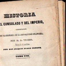 Libros antiguos: THIERS : HISTORIA DEL CONSULADO Y DEL IMPERIO TOMO VIII (MELLADO, 1849). Lote 54296087