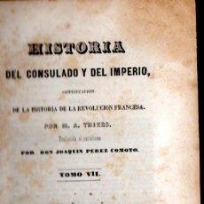 Libros antiguos: THIERS : HISTORIA DEL CONSULADO Y DEL IMPERIO TOMO VII (MELLADO, 1847). Lote 54296124