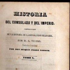 Libros antiguos: THIERS : HISTORIA DEL CONSULADO Y DEL IMPERIO TOMO X (MELLADO, 1851). Lote 54296161