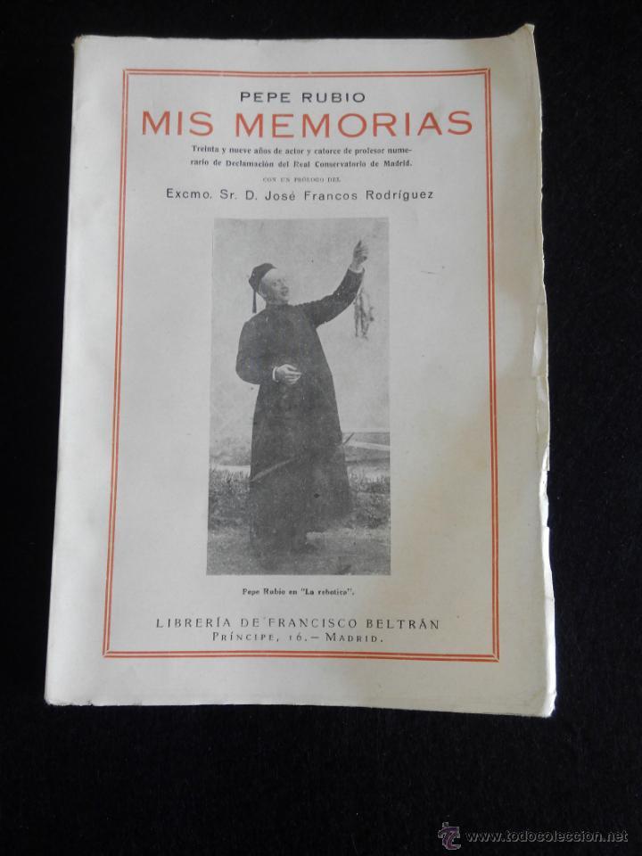 MIS MEMORIAS. PEPE RUBIO (Libros Antiguos, Raros y Curiosos - Literatura - Otros)