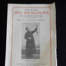 Libros antiguos: MIS MEMORIAS. PEPE RUBIO. Lote 54310517