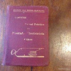 Libros antiguos: MANUAL PRÁCTICO DEL MONTADOR ELECTRICISTA. 4 EDICIÓN. GUSTAVO GILI, EDITOR. BARCELONA 1912. Lote 54323952