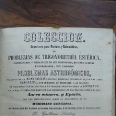 Libros antiguos: COLECCIÓN REPERTORIO PARA MARINOS, Y MATEMÁTICOS, DE PROBLEMAS DE TRIGONOMETRIA ESFÉRICA. 1849. . Lote 54325501