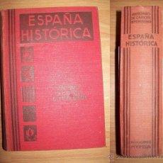 Libros antiguos: CARCER DE MONTALBÁN, ANTONIO. ESPAÑA HISTÓRICA : EXPOSICIÓN ILUSTRADA DE LA HISTORIA DE ESPAÑA EN SU. Lote 54338029