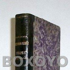 Libros antiguos: ANTONIO PÉREZ Y FELIPE II, POR MR. MIGNET, ENCUADERNADO JUNTO CON LEILA O EL SITIO DE GRANADA,.... Lote 54214057