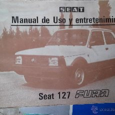 Libros antiguos: MANUAL DE USO Y ENTRETENIMIENTO SEAT 127 FURA. Lote 54373540