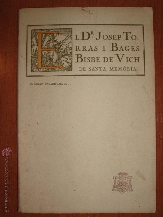 DR. JOSEP TORRAS I BAGES DE SANTA MEMORIA PER P. IGNASI CASANOVAS, S.J. 1916 (Libros antiguos (hasta 1936), raros y curiosos - Literatura - Narrativa - Otros)