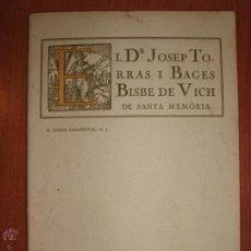 Libros antiguos: DR. JOSEP TORRAS I BAGES DE SANTA MEMORIA PER P. IGNASI CASANOVAS, S.J. 1916. Lote 54374645