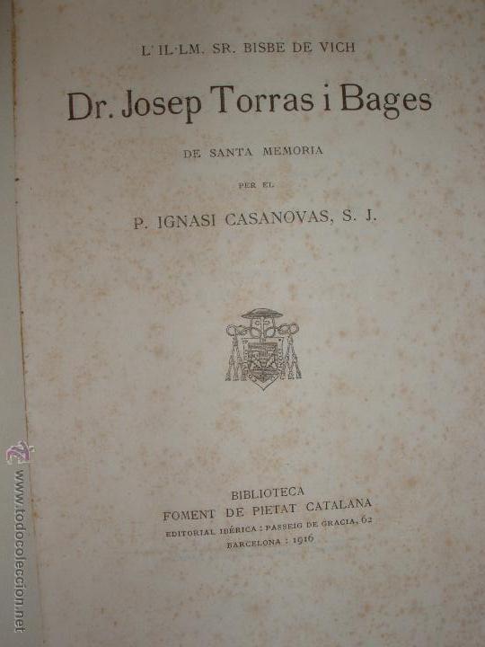 Libros antiguos: DR. JOSEP TORRAS I BAGES DE SANTA MEMORIA PER P. IGNASI CASANOVAS, S.J. 1916 - Foto 2 - 54374645